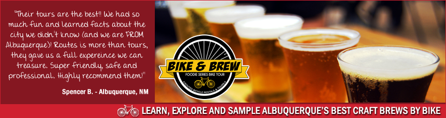 Bikes & Brews Brewery Bike Tour in Albuquerque, Routes Bicycle Rentals & Tours
